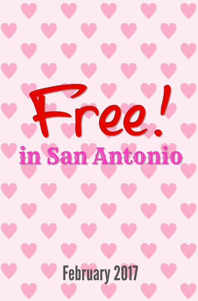 Free and family-friendly events and activities in San Antonio February 2017