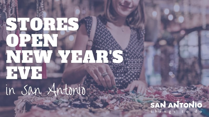 Stores Open on New Year's Eve in San Antonio: Grocery & Retail