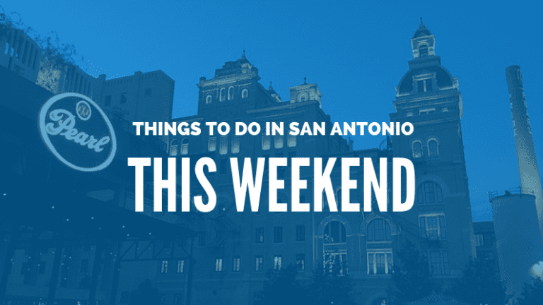 Things to Do This Weekend San Antonio