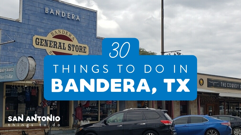 Things to Do in Bandera Texas